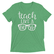 Teach Like A Boss Tri-Blend Shirt