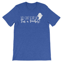 You Can't Scare Me I'm A Teacher Shirt