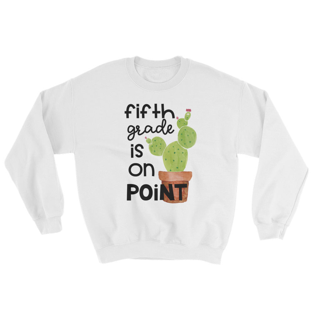 Fifth Grade Is On Point Crewneck Sweatshirt