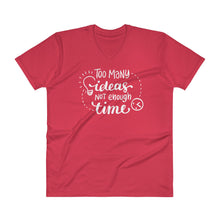 Too Many Ideas Not Enough Time V-Neck T-Shirt