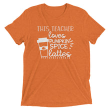 This Teacher Loves Pumpkin Spice Lattes Tri Blend Shirt