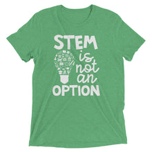 STEM Is Not An Option TriBlend T-Shirt