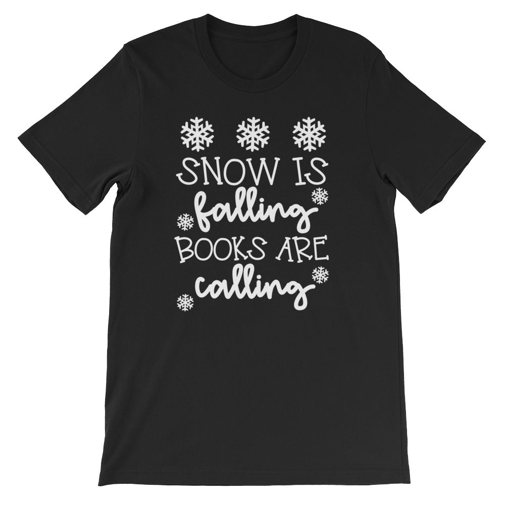 Snow Is Falling Books Are Calling Shirts