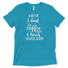 First I Drink the Coffee then I Teach Second Grade T Shirt