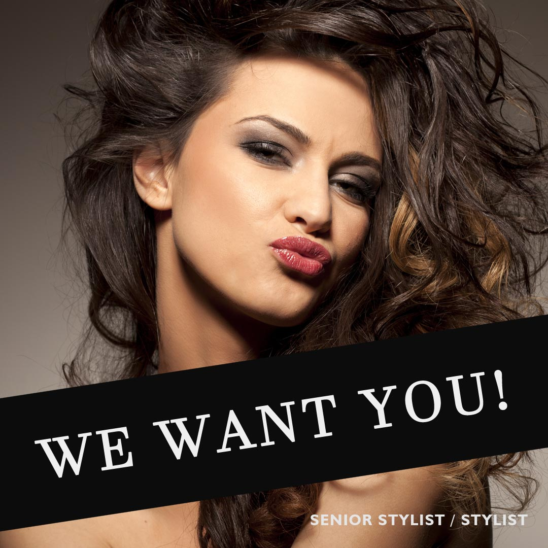 We Want You... join our hair team in 2019!