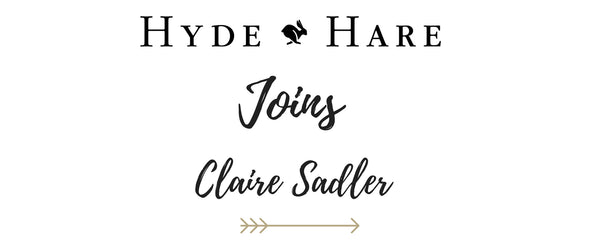 Hyde & Hare Joins: Claire Sadler