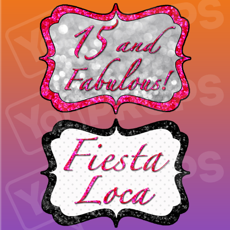 15 and Fabulous / Fiesta Loca Prop Sign