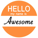 Hello my name is Adorable / Awesome