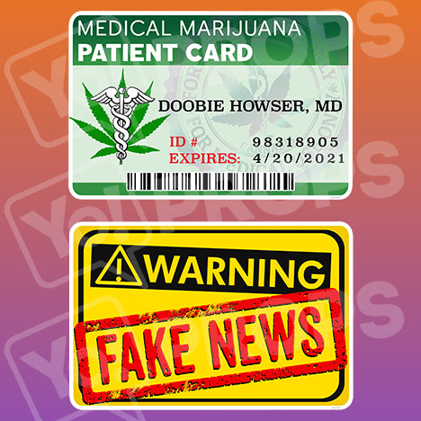 Adult 2.0 Prop – Fake News Sign/MMJ Patient Card
