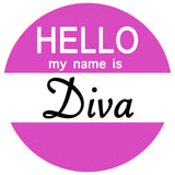 Hello my name is Diva / Stud Muffin