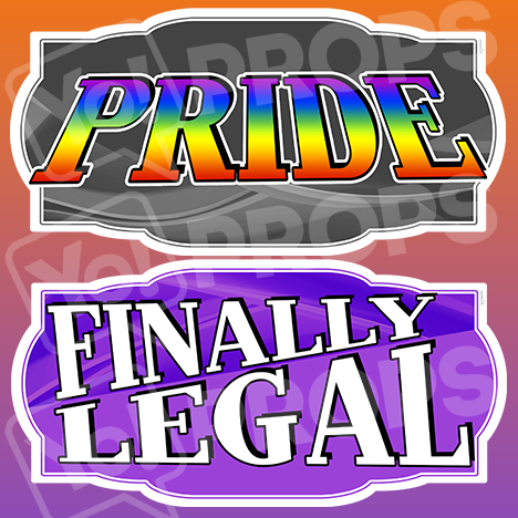 "LGBT Prop – ""Pride / Finally Legal"""