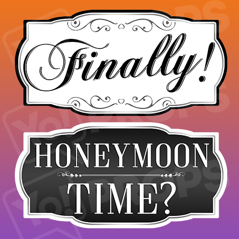 Classy Wedding Prop – Finally / Honeymoon Time