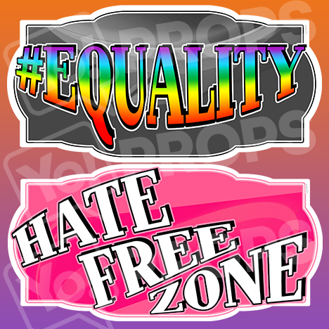 "LGBT Prop – ""#Equality / Hate Free Zone"""