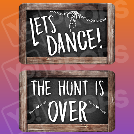 Rustic Wedding Prop – Lets Dance / The Hunt is Over