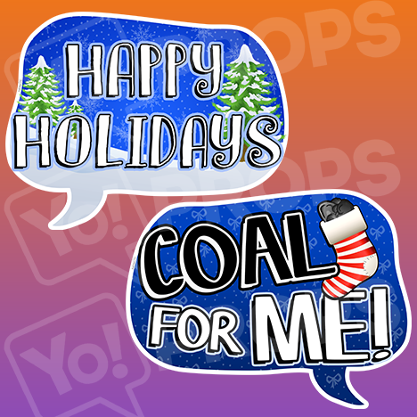 The Holiday/Christmas 3.0 Prop - (Happy Holidays/Coal for Me)