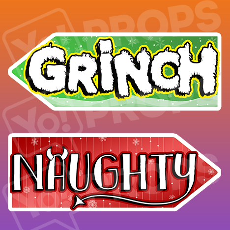 The Holiday/Christmas 3.0 Prop - (Grinch/Naughty)