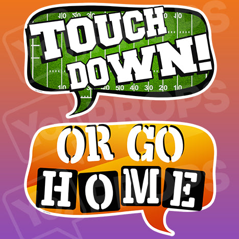 Sports - Or Go Home & Touchdown Bubble Sign