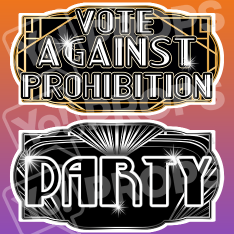 "Gatsby Prop – ""Party / Vote Against Prohibition"""
