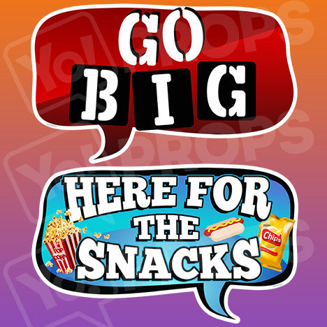 Sports - Go BIG & Here for the Snacks Bubble Sign