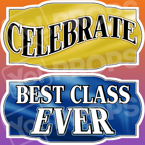 "Graduation Prop – ""Celebrate / Best Class Ever"""