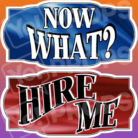 "Graduation Prop – ""Now What? / Hire Me"""