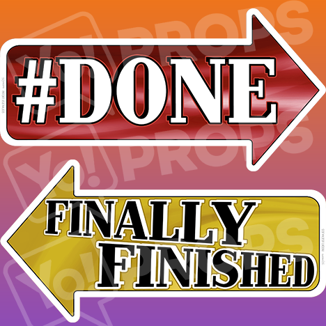 "Graduation Prop – ""Finally Finished / #Done"""