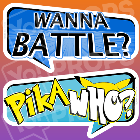 "Pokemon Prop – ""Wanna Battle? / Pika Who?"""