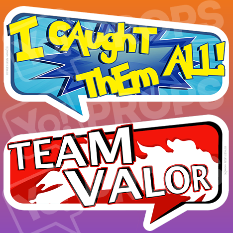 "Pokemon Prop – ""Team Valor / I Caught Them All!"""