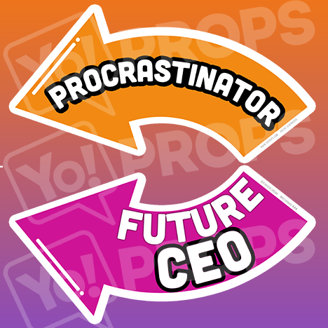 Corporate Prop - Procrastinator / Future CEO