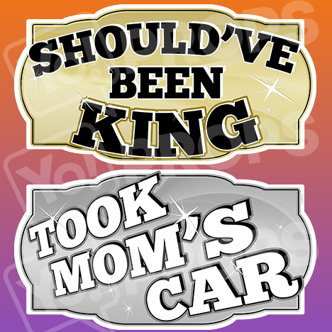 "Prom Prop – ""Should've Been King / Took Mom's Car"""