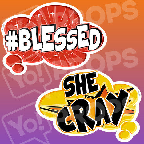 Viral 2.0 - #Blessed & She Cray Bubble Sign