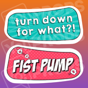 Kid Friendly - Turn Down For What?! / Fist Pump