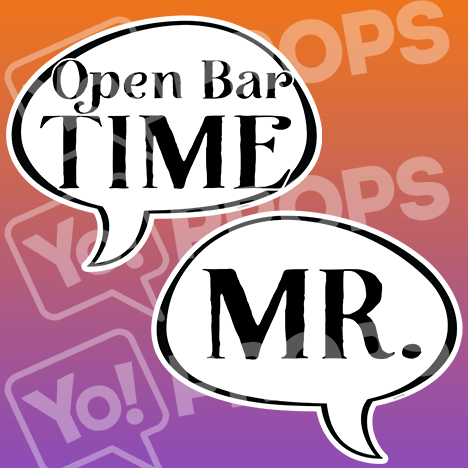 "Wedding Speech Prop – ""Open Bar Time / Mr."""