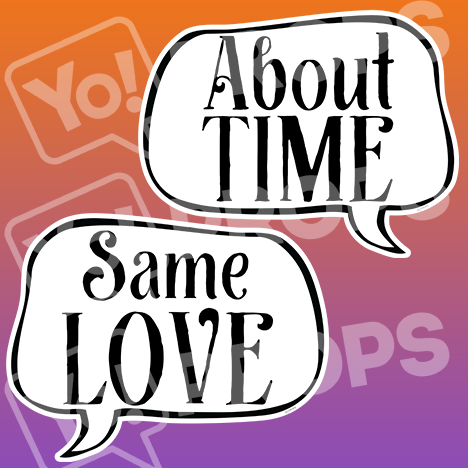 "Wedding Speech Prop – ""About Time / Same Love"""