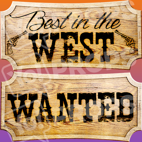 "Western Prop – ""Best In The West / Wanted"""