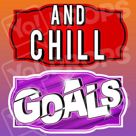 Prop - And Chill & Goals Sign
