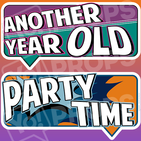 "Birthday Bundle Prop – ""Another Year Old / Party Time"""