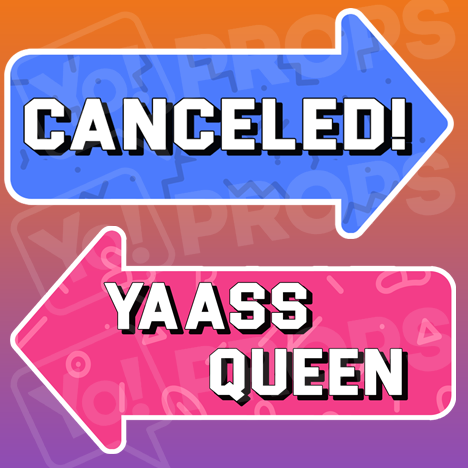 Canceled! /  Yaass Queen Arrow