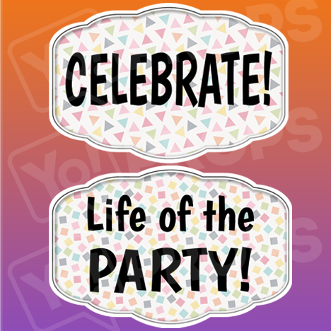 Celebrate!/ Life of the Party!