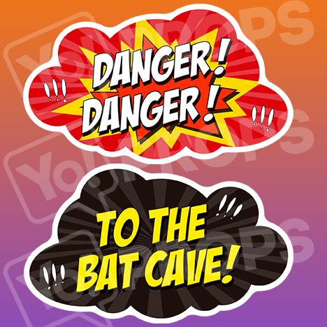Prop - Danger! Danger! / To The Bat Cave!