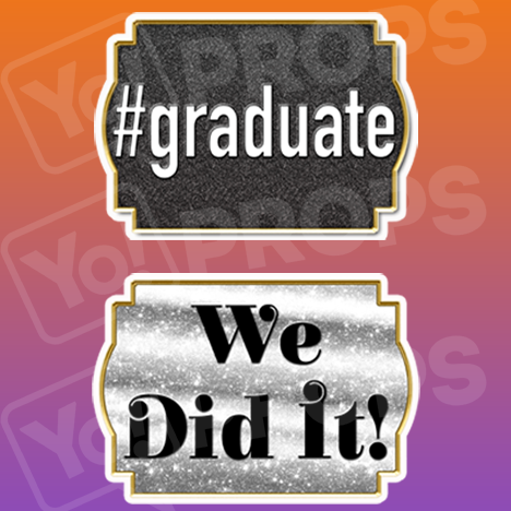 #Graduate/ We Did it! Graduation Sign