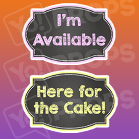 I'm Available/ Here for the Cake Chalkboard Sign