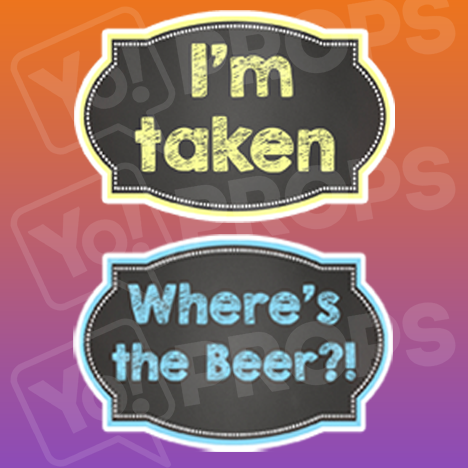 I'm Taken/ Where's the Beer?! Chalkboard Sign