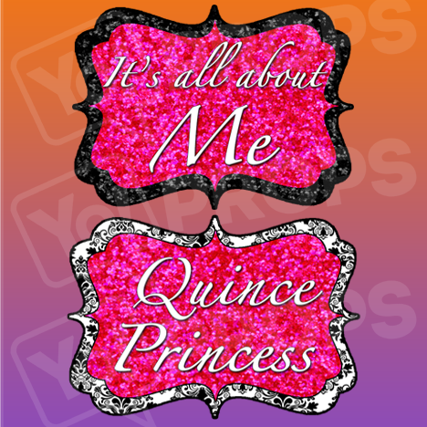 It's All About Me / Quince Princess Prop Sign