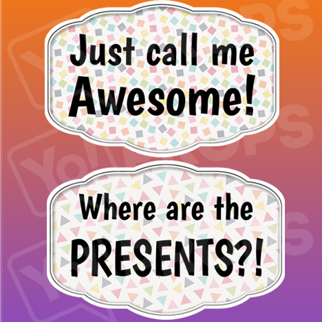 Just call me Awesome!/ Where are the Presents?!