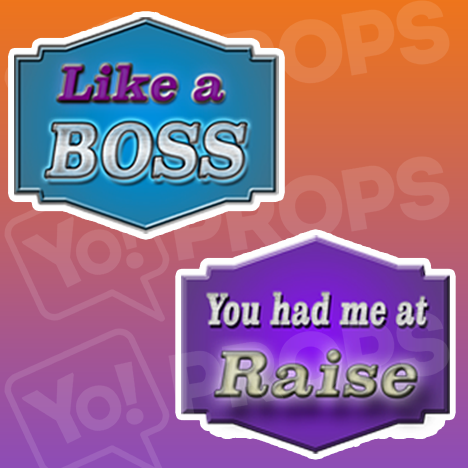 Like a Boss / You Had Me at Raise Prop Sign