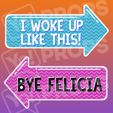 "Pointing Bundle - ""I Woke Up Like This"" And ""Bye Felicia"""