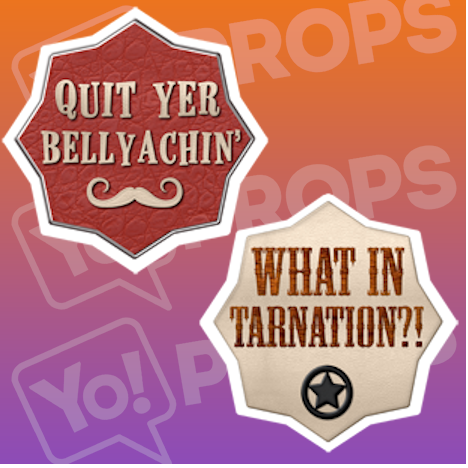 Quit Your Bellyachin'/ What in Tarnation?! Cowboy Sign