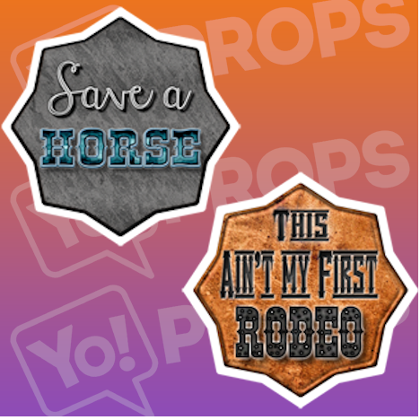 Save a Horse/ This ain't my First Rodeo Cowboy Sign
