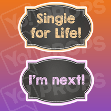 Single for Life!/ I'm Next! Chalkboard Sign